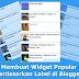 Cara Membuat Widget Popular Post Berdasarkan Label di Blogger