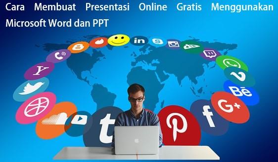 Cara Membuat Presentasi Online Gratis Menggunakan Microsoft Word dan PPT