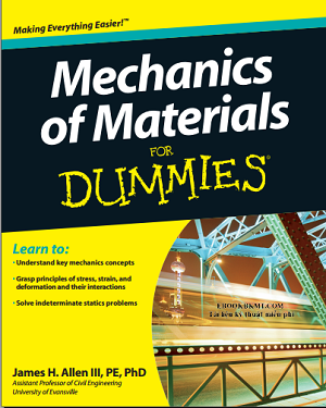 EBOOK - Mechanics of Materials For Dummies (James H. Allen III)