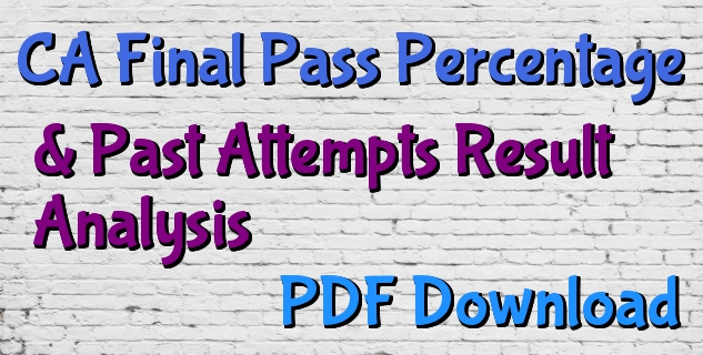 CA Final Result Expected Pass Percentage Nov 2018 Download, CA Final Pass Percentage Past Attempts Result Analysis PDF Download