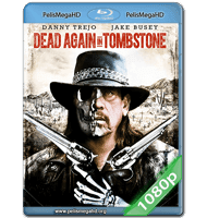 DEAD AGAIN IN TOMBSTONE (2017) FULL 1080P HD MKV ESPAÑOL LATINO