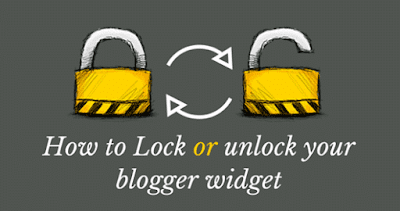 কিভাবে Blogger Widgets Lock এবং Unlock করতে হয়?
