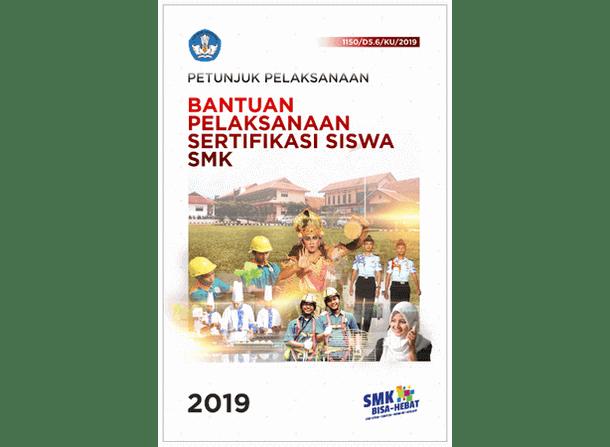 Juklak Bantuan Pelaksanaan Sertifikasi Siswa SMK Tahun 2019