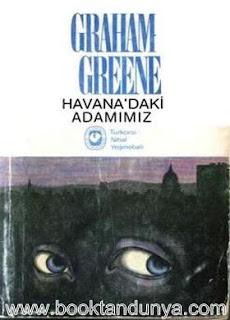 Graham Greene - Havanadaki Adamımız