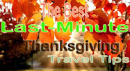 The Best Last-Minute Thanksgiving Travel Tips