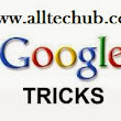 Top 10 Unknown Google Tricks - Alltechub