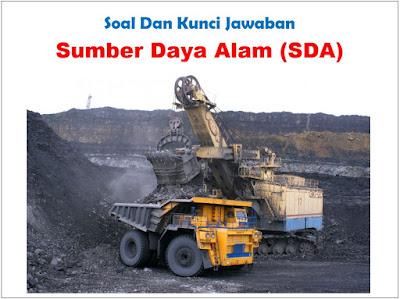 Soal Sumber Daya Alam (SDA) dan Jawaban (Pilihan Ganda)