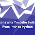 Reasons why Youtube switched from PHP to Python.