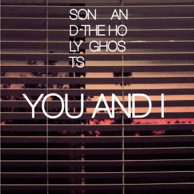 SON AND THE HOLY GHOST - You and i