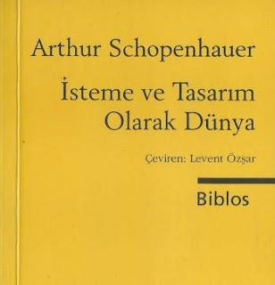 Arthur Schopenhauer - İsteme ve Tasarım Olarak Dünya