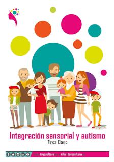 http://apacv.org/wp-content/uploads/2017/04/guia-de-Integracion-Sensorial-y-Autismo.pdf
