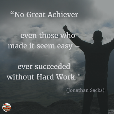 "Motivational Quotes For Work: ""No great achiever – even those who made it seem easy – ever succeeded without hard work."" - Jonathan Sacks"