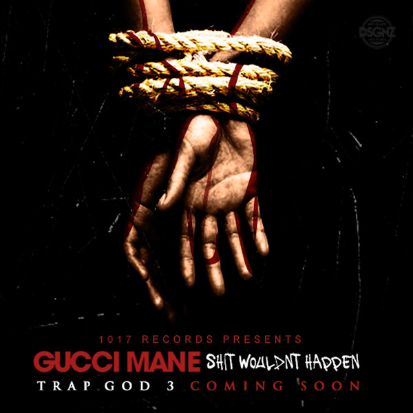 Gucci Mane - Sh*t Wouldnt Happen - Single Cover