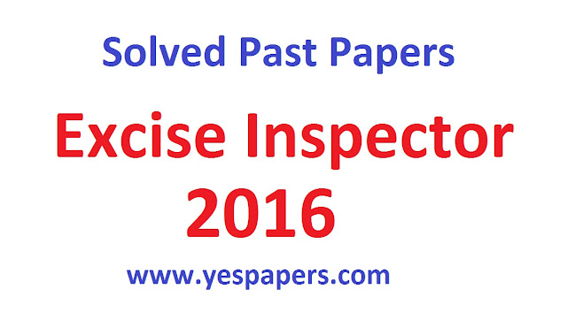 Excise Inspector, Past Papers, Excision, Taxation, Inspector