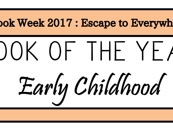 Book Week 2017: Short List: Early Childhood