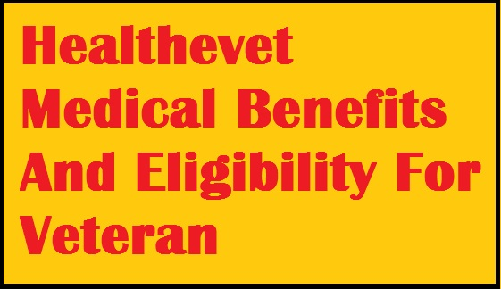 healthevet-medical-benefits-eligibility-for-veteran