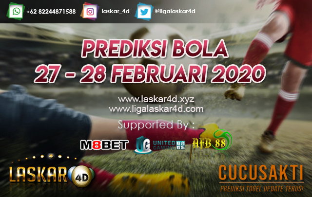 PREDIKSI BOLA JITU TANGGAL 27 – 28 FEB 2020