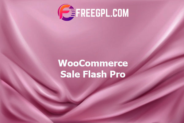 WooCommece Sale Flash Pro Nulled Download Free