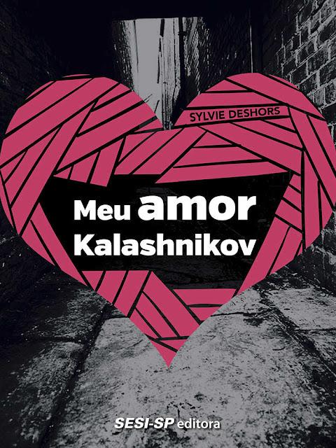 Meu amor Kalashnikov - Sylvie Deshors