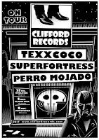Clifford records presenta a Texxcoco, Superfortress y Perro mojado