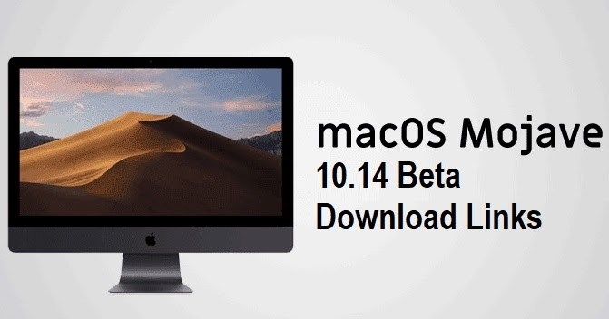 [Image: macOS%2BMojave%2B10.14%2BBeta%2BDownload%2BLinks.jpg]