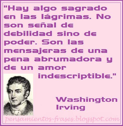 Frases Célebres Las Lágrimas Washington Irving