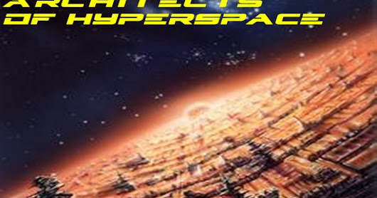 MONDAY May 29th at 7pm: ARCHITECTS OF HYPERSPACE