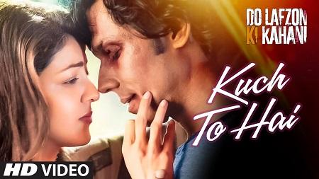 Kuch To Hai DO LAFZON KI KAHANI Randeep Hooda New HD Songs 2016 Kajal Aggarwal Armaan Malik