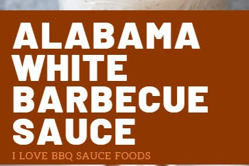 Alabama White Barbecue Sauce