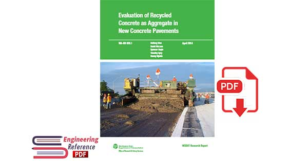 Evaluation of Recycled Concrete for Use as Aggregate in New Concrete Pavements