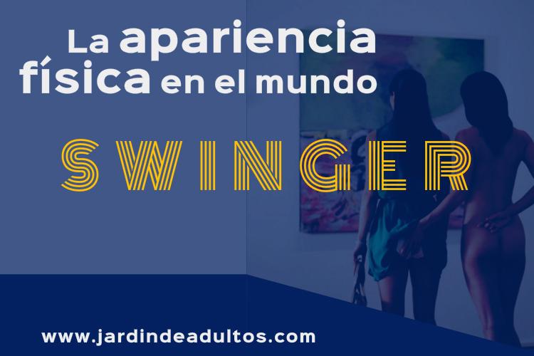 Estética e inseguridades de los swingers