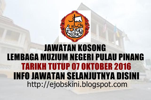Jawatan kosong Lembaga Muzium Negeri Pulau Pinang Oktober 2016