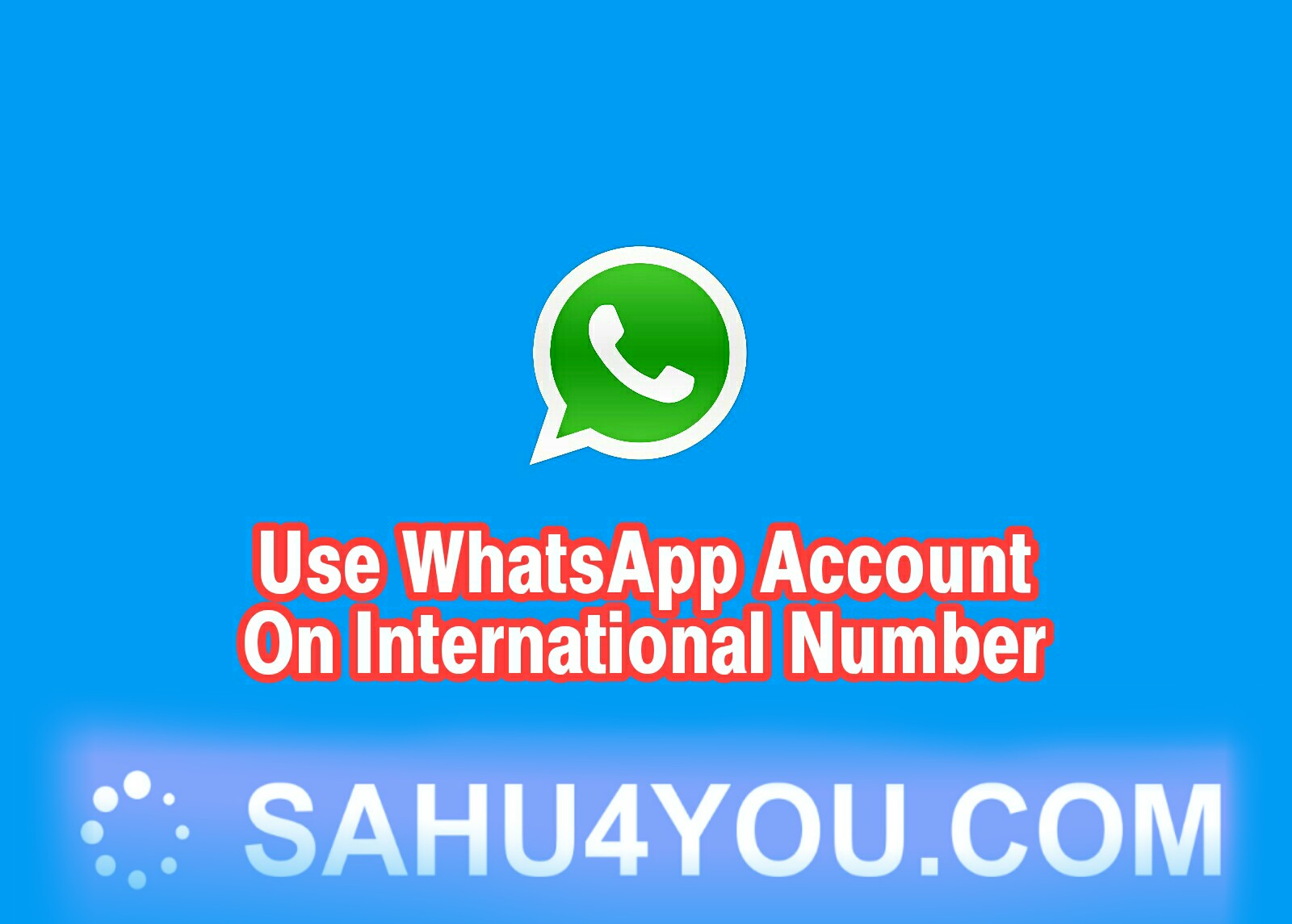 Create WhatsApp Account With International Number (100% Working Method)