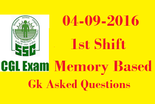 SSC CGL Tier-1 1st/ Morning Shift 4-Sept(09)-2016 GK Asked Questions