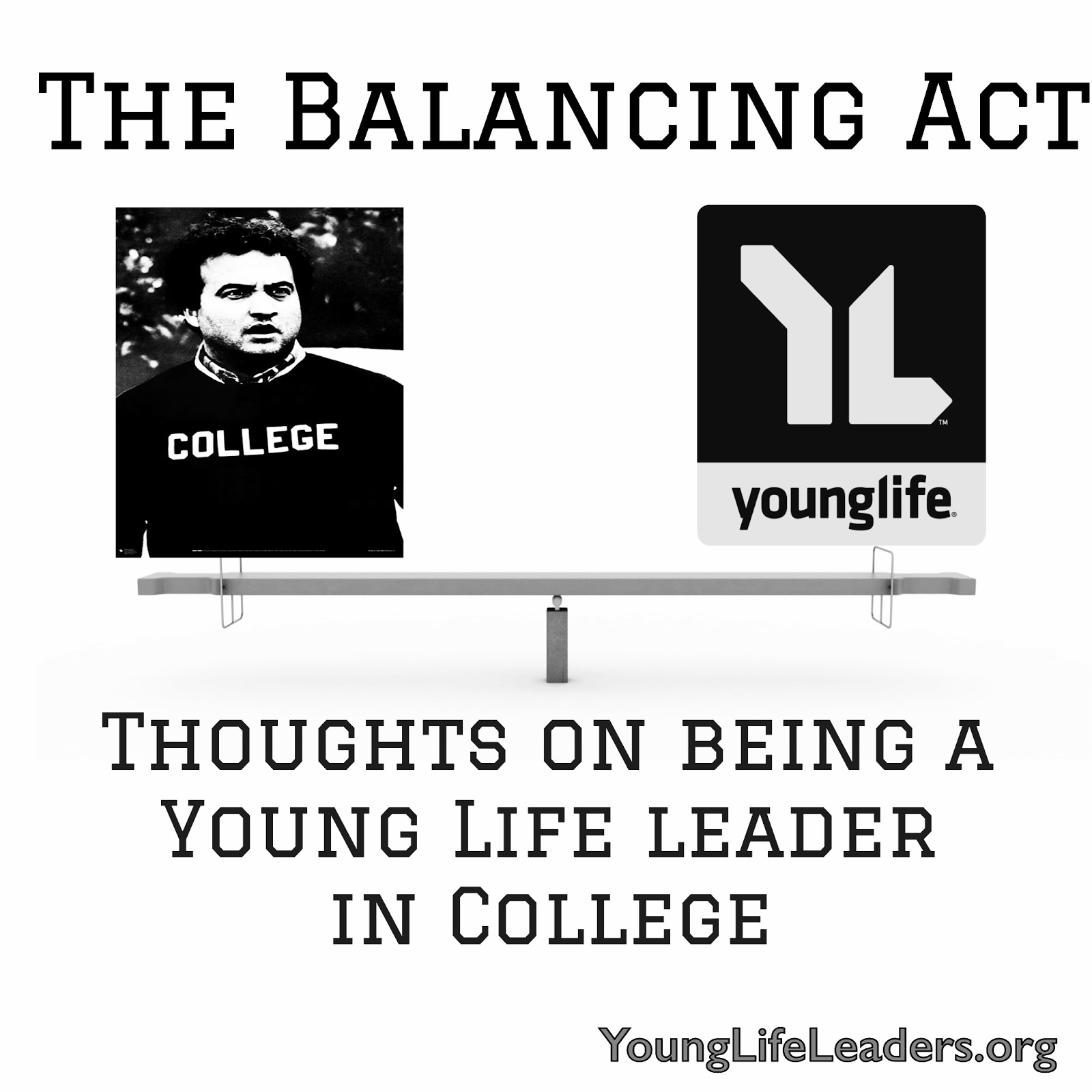 The Young Life Leader Blog: The Balancing Act: College