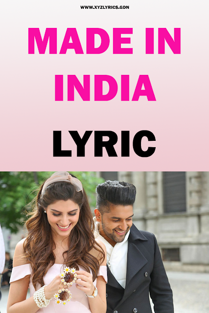 MADE IN INDIA LYRIC | Guru Randhawa | Elnaaz Norouzi | Video