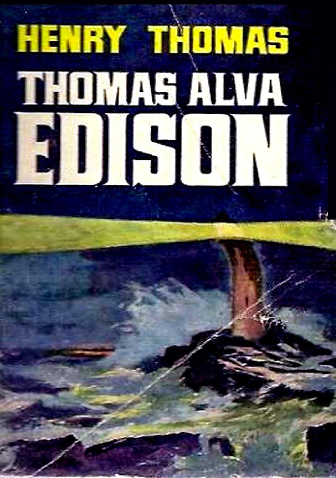 Biografía de Thomas Alva Edison – Henry Thomas