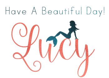 Have a Beautiful Day! Love, Lucy