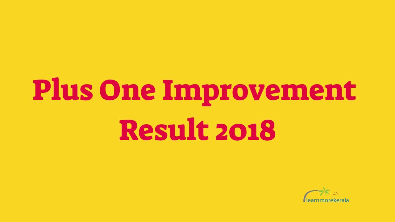plus one improvement result 2018, Kerala dose +1 improvement results 2018