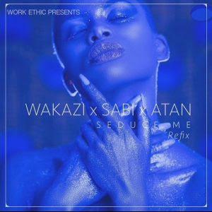 Wakazi ft Sabi & Atan – Seduce me (Refix)