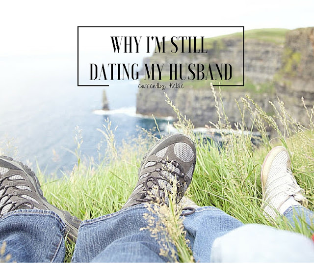 Why I'm Still Dating my Husband