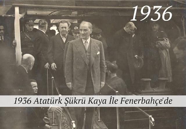 1936 Atatürk Şükrü Kaya İle Fenerbahçe'de
