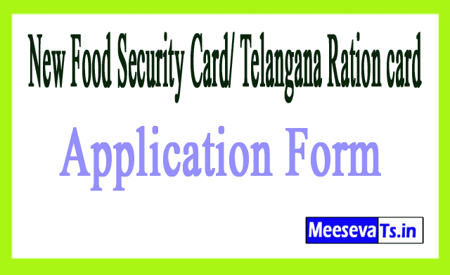 Telangana TS New Food Security Card/ Telangana Ration card Application Form Download