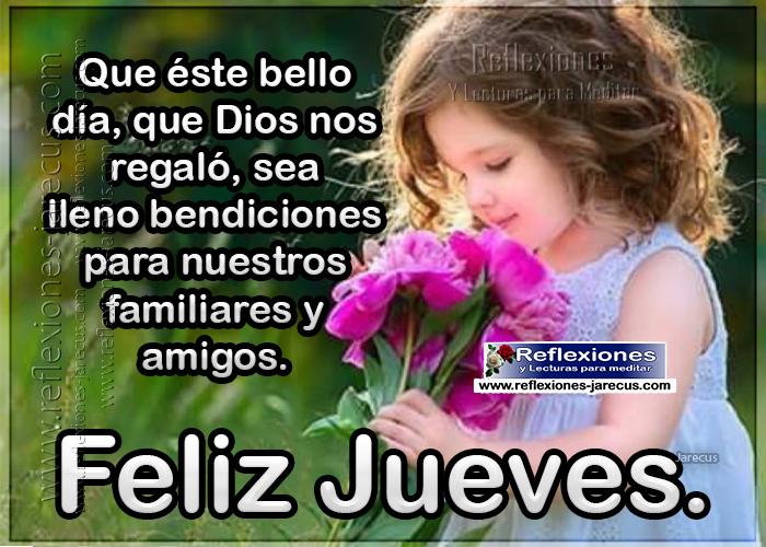 Feliz jueves, que éste bello día que Dios nos regaló, sea lleno de bendiciones para nuestros familiares y amigos.