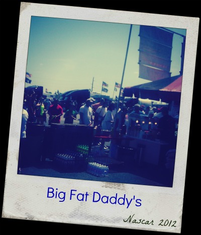Nascar and Big Fat Daddys