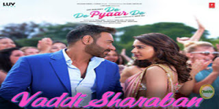 VADDI SHARABAN LYRICS – De De Pyaar De