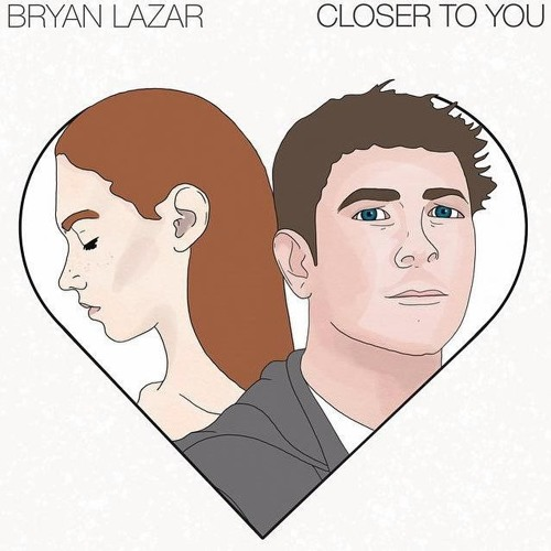 Bryan Lazar Unveils New Single 'Closer to You'