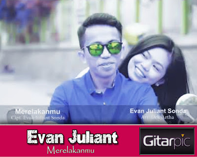 Chord Gitar Evan Juliant (Lagu Toraja) - Merelakanmu