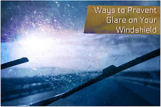 ways to prevent glare on your windshield