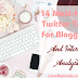 14 Must-Have Twitter Tools For Bloggers And Internet Analyst
